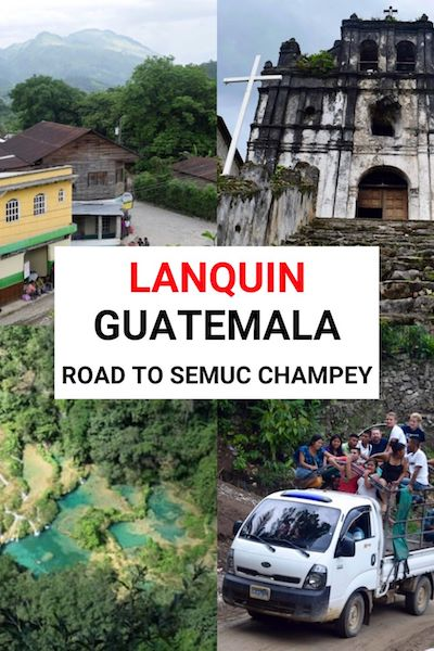 Heading to Semuc Champey? Save money & spend time with locals in a friendly mountain town at Lanquin, Guatemala. Check out our travel guide & start planning your trip #lanquin #guatemala #semucchampey