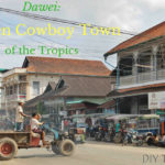 Dawei: Golden Cowboy Town of the Tropics