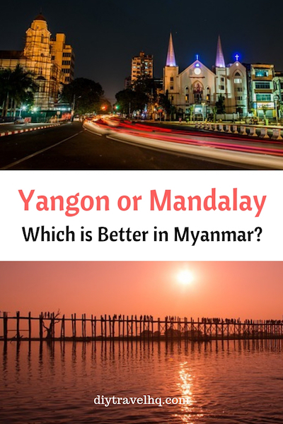Mandalay or Yangon