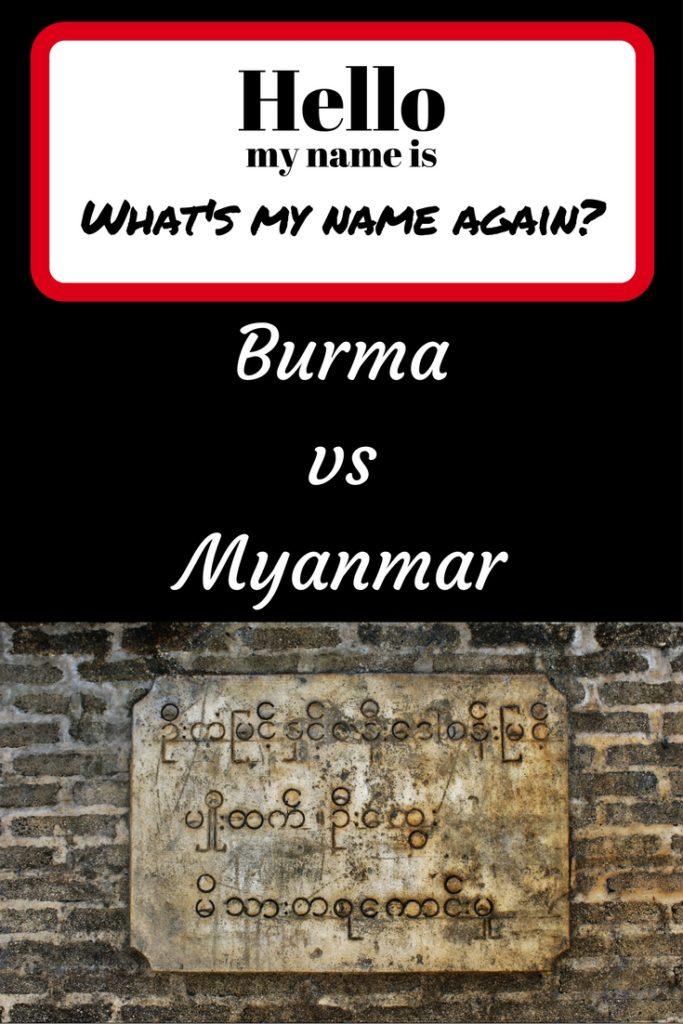 Burma vs Myanmar What's my name again