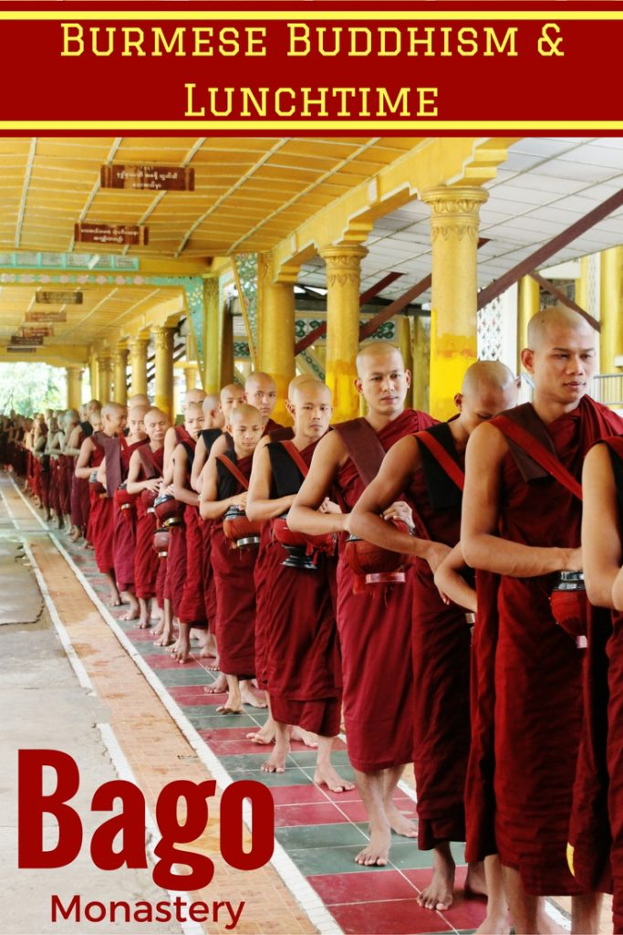 Burmese Buddhism & Lunchtime at Bago Monastery