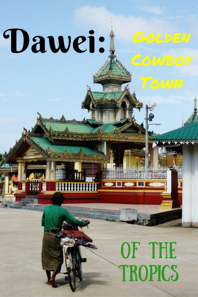 Dawei Golden Cowboy Town of the Tropics