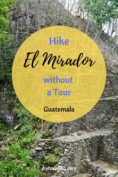 How to hike El Mirador without a tour