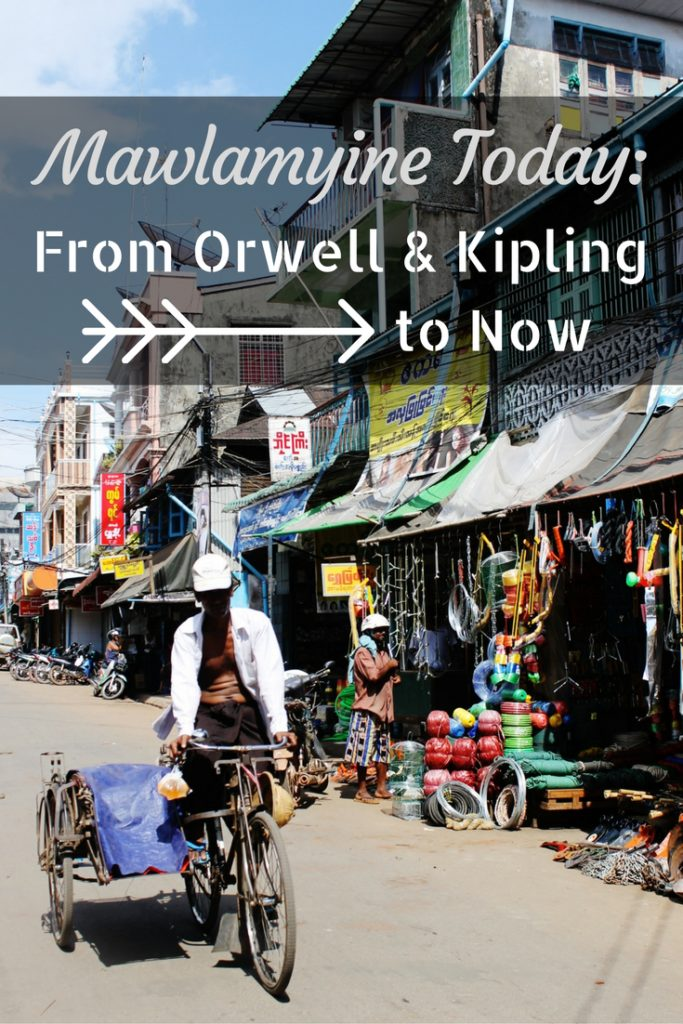 Mawlamyine Today: From Orwell & Kipling to Now