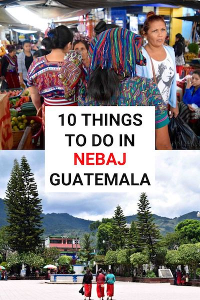 Nebaj, Guatemala is one of the best places to visit in Guatemala! Check out our Nebaj travel guide and find out the top 10 things to do in this beautiful highland village #nebaj #guatemala #ixil