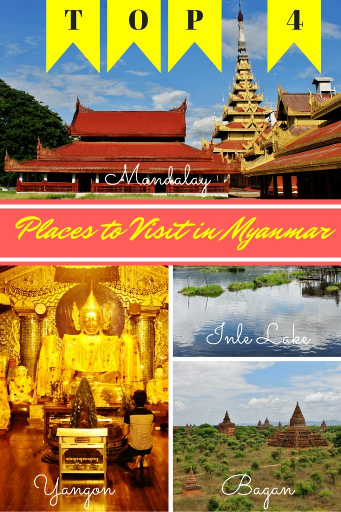 Top 4 Places to Visit in Myanmar