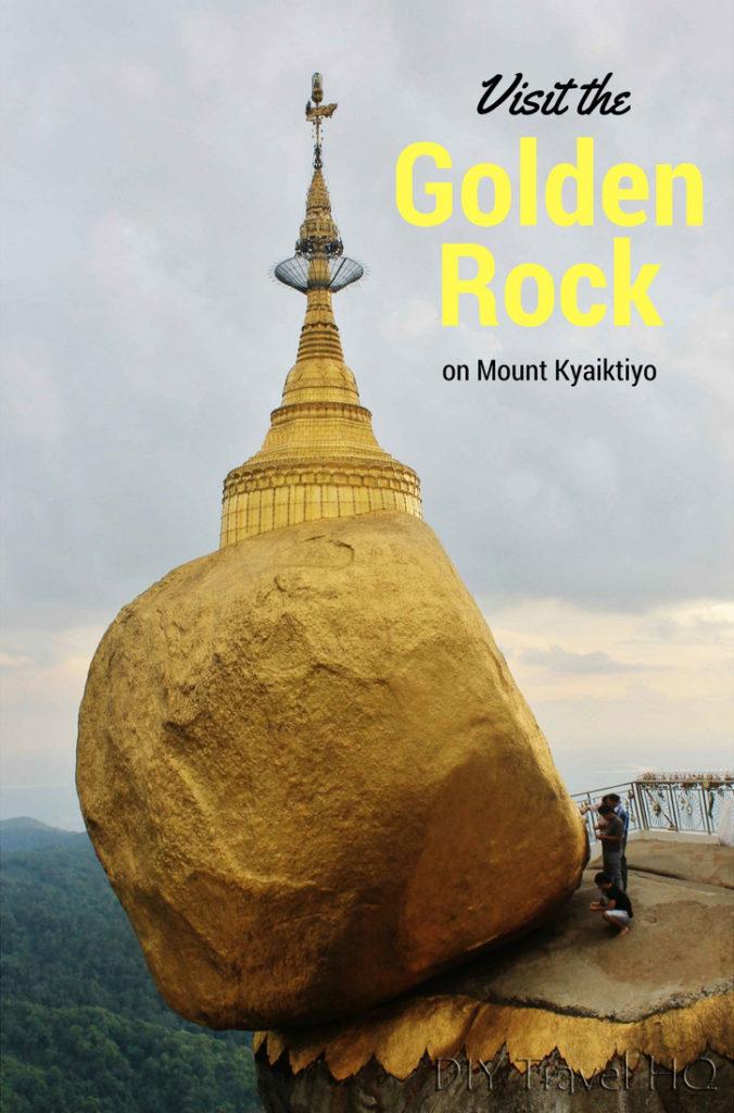 Visit the Golden Rock on Mount Kyaiktiyo
