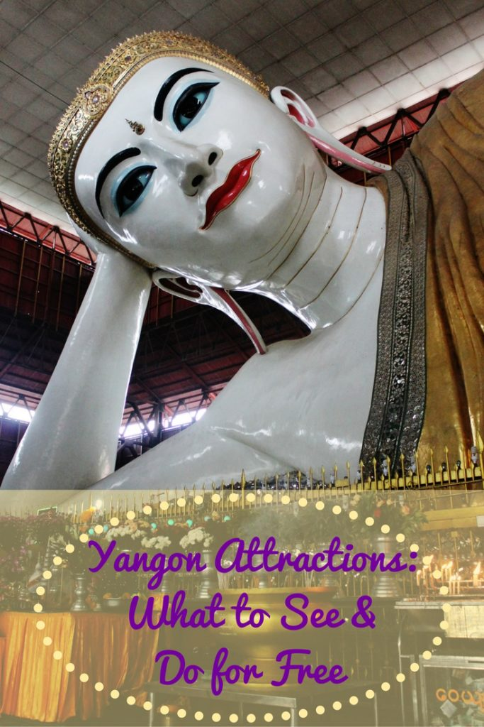 Yangon Attractions What to See & Do for Free
