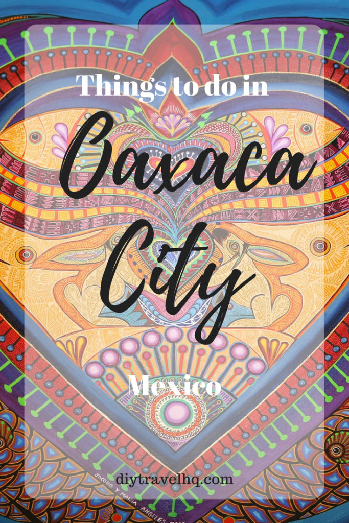 From markets to food there are so many things to do in Oaxaca City, Mexico! Check out our post with photos and information on the best attractions in this beautiful Mexican city #oaxaca #oaxacacity #mexicotravel