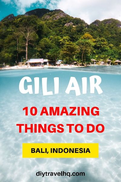 Looking for things to do in Gili Air, Indonesia? It's a short ferry ride from Bali. From food to beaches find out what to do and the best Gili Air destinations #giliair #gili #balitravel #diytravel