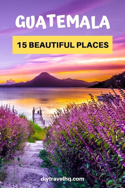 Planning a Guatemala wedding or vacation? Check out our post on the most beautiful places in Guatemala including amazing things to do in Guatemala and plenty of Guatemala travel tips #guatemala #centralamerica #diytravel
